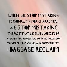 Theres A Difference Between Personality And Character Baggage