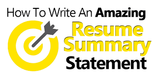 How To Write An Amazing Resume Summary Statement Examples Included