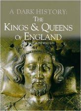 Kings And Queens Of England Dark History By Brenda Ralph Lewis Hardback Book