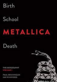 Birth School Metallica Death Volume 1 The Biography