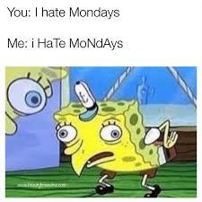 That Sinking Feeling Spongebob by I Mondays Meme Meme About Mondays Spongebob Meme Spongebob