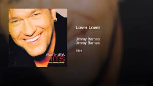 Lover Lover - YouTube Jimmy Barnes Living Loud With A Freight Train Heart Sentinel Gift To All Mums Is A New Album Announce Tour Nick Cave And Paul Kelly Recognized In Australia Day For The Working Class Man Listen Discover Track By Soul Searchin Liberation Music Flame Trees Cold Chisel Best 25 Folk Song Lyrics Ideas On Pinterest Say Anything Blinky Bill Wiki Fandom Year In Review Vocals With John Jimmy Barnes The Dead Daisies One Of Kind Youtube