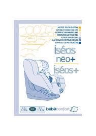 notice siege auto bebe confort iseos manuel bebe confort siège auto groupe 0 1 iséos néo et notice