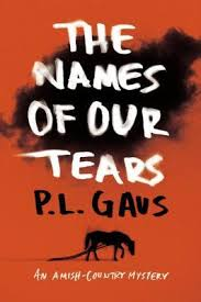 The Names Of Our Tears Amish Country Mystery 8 By PL Gaus