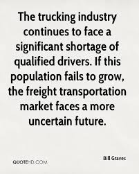 Bill Graves Quotes | QuoteHD Flatbed Trucking Quotes Semitrailer Truck Dimeions Truck Driving Jobs Team Or Solo Amen Papabear Trucker Life Memes Pinterest Semi Get The Best Quote With Freight Calculator Clockwork Express 100 Best Driver Fueloyal 2012 Winners Eau Claire Big Rig Show Request A Quote Ct Comcar Industries Inc Bobtail Insurance Lovely Tractor Trailer Augusta Companies Our Top 10 List Of Docroinfo For Owner Operators Landstar Ipdent Global Transportation Intertional Heavy Haul Sts