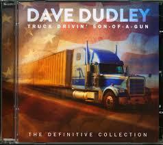 100 Truck Drivin Man Dave Dudley CD SonOfAGun The Definitive