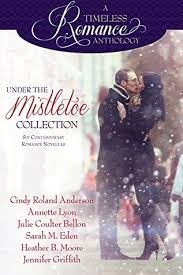 Under The Mistletoe Collection By Cindy Roland Anderson