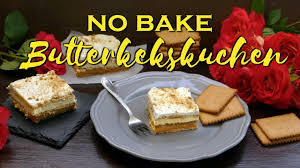 no bake butterkekskuchen rezept kuchen mit butterkeksen