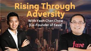 100 Chen Chow Rising Through Adversity II Advice From The CoFounder Of Fave Yeoh