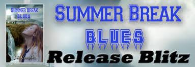Summer Break Blues By JA Campbell Release Blitz Lynn Vroman