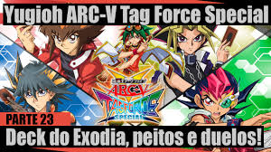 Best Exodius The Ultimate Forbidden Lord Deck by Yugioh Arc V Tag Force Special Parte 23 The System