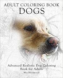 Amazon 2 Adult Coloring Book Dogs Advanced Realistic For Adults Books Volume 9781519135360