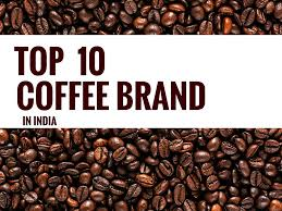 Top 10 Best Coffee Brands In India