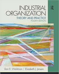 Pearson Desk Copy Return by Industrial Organization Theory And Practice The Pearson Series