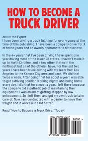 How To Become A Truck Driver: HowExpert Press, Bruce Stimson ... How To Become A Truck Driver Howexpert Press Bruce Stimson Become Roadmaster Drivers School On Vimeo What Do You Have In Hampton Roads Tow Top Notch Towing Driving Careers With Hayes Transport Put You And Your Family First Trucking Lifestyle Blog Life Of A No Experience Need Youtube Learn How Cdl Driver Free Courses Get Started Good Know Tech Has Cr England Career Trucker To Jobs In America