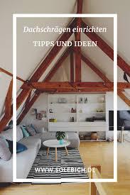 dachschrä einrichten tipps und ideen dachschräge