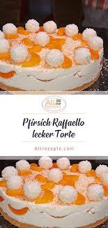 pfirsich raffaello lecker torte all rezepte leckere