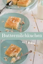buttermilchkuchen mit kokos einfach schnell cookie und