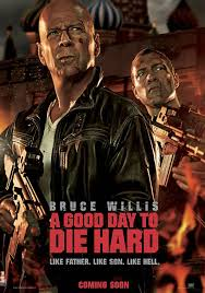A Good Day to Die Hard-Die Hard 5: A Good Day To Die Hard