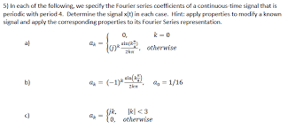 5 In Each Of The Following We Specify Fourier Series Coefficients A