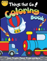 100 Cars And Trucks And Things That Go Coloring Book Planes Trains And More