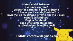 La Nuova Voce Delle Cover Pokemon Potresti Essere Tu Selezioni Aperte