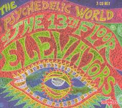 Thirteenth Floor Elevators Slip Inside This House by The Psychedelic World Of The 13th Floor Elevators The 13th Floor