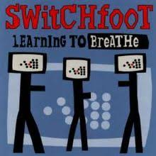 Learning To Breathe Switchfoot Album