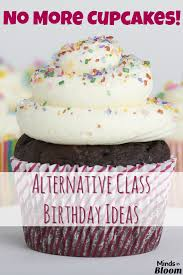 No More Cupcakes Alternative Class Birthday Ideas