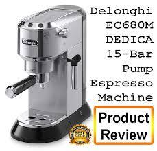 Delonghi Espresso Machine EC680M DEDICA Review