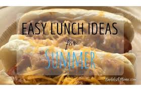 Build A Menu Blog Archive Easy Lunch Ideas For Summer