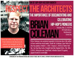 Brian Coleman Presents Respect The Architects Importance Of Documenting And Celebrating Hip Hops Pioneers