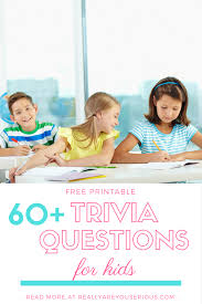Halloween Trivia Questions And Answers Pdf by 60 Awesome Trivia Questions For Kids And Answers To Incorporate