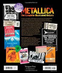 Metallica The Complete Illustrated History Martin Popoff 9780760344828 Amazon Books