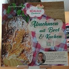 abnehmen mit brot und kuchen die wölkchenbäckerei güldane