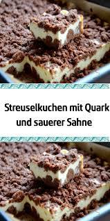 streuselkuchen mit quark und sauerer sahne kuchen und