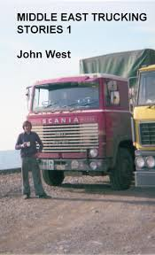 100 West Trucking Middle East Stories 1 EBook By John 1230000245466