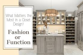 how to design a functional or fashionable closet