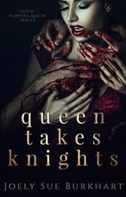 Queen Takes Knights Their Vampire Book 1 By Joely