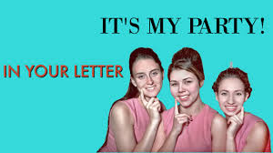 In Your Letter IT S MY PARTY