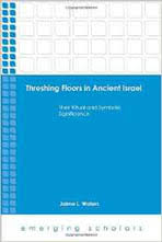 Threshing Floor Bible Meaning by Threshing Floors In Ancient Israel Biblical Archaeology Society