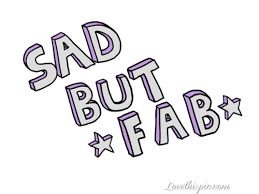 Sad But Fab s and for Tumblr