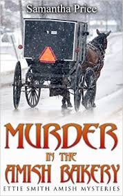 Murder In The Amish Bakery Ettie Smith Mysteries Book 3