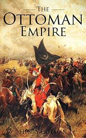 Amazon The Ottoman Empire A History From Beginning to End