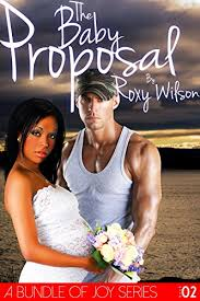 The Baby Proposal BWWM Interracial Romance A Bundle Of Joy Book 2 By