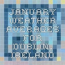 range forecast for dublin best 25 dublin ireland weather ideas on northern