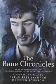 The Bane Chronicles Cassandra Clare Sarah Rees Brennan Maureen Johnson 9781442495999 Books