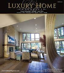 100 Modern Homes Magazine Luxury Home Sacramento Lake Tahoe Issue 131 By Luxury