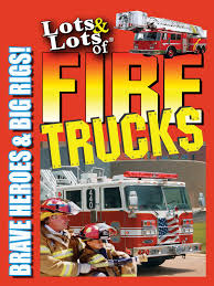 100 Big Truck Videos Amazoncom Lots Lots Of Fire S Brave Heroes Rigs