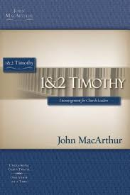 1 2 Timothy Encouragement For Church Leaders MacArthur Bible Studies